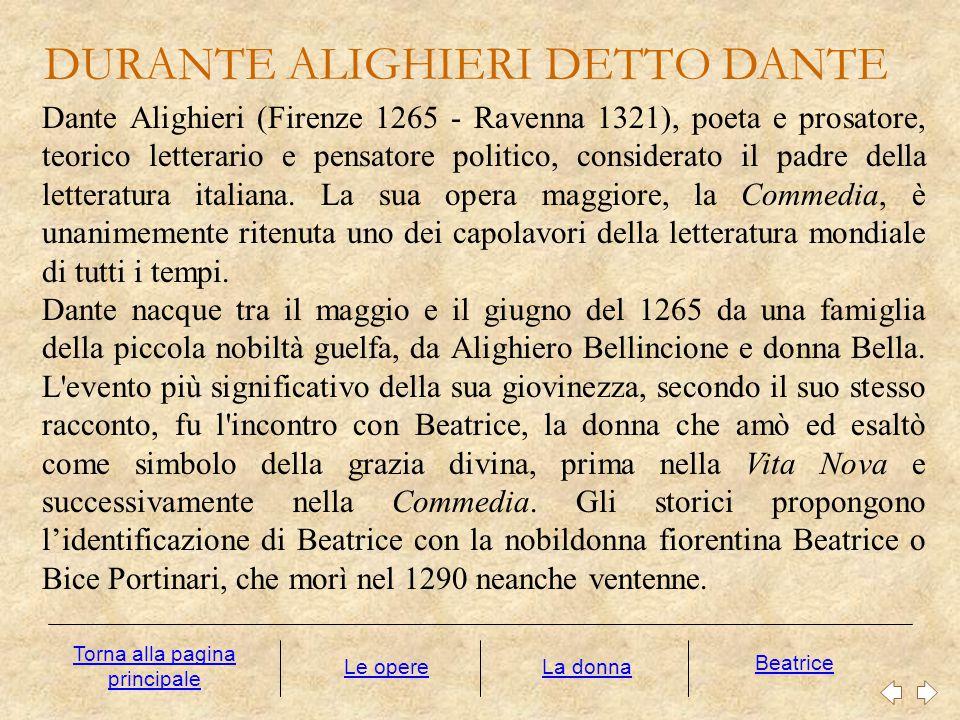 Dante Alighieri (Firenze 1265 - Ravenna 1321), poeta e prosatore, teorico letterario e pensatore politico, considerato il padre della letteratura ital