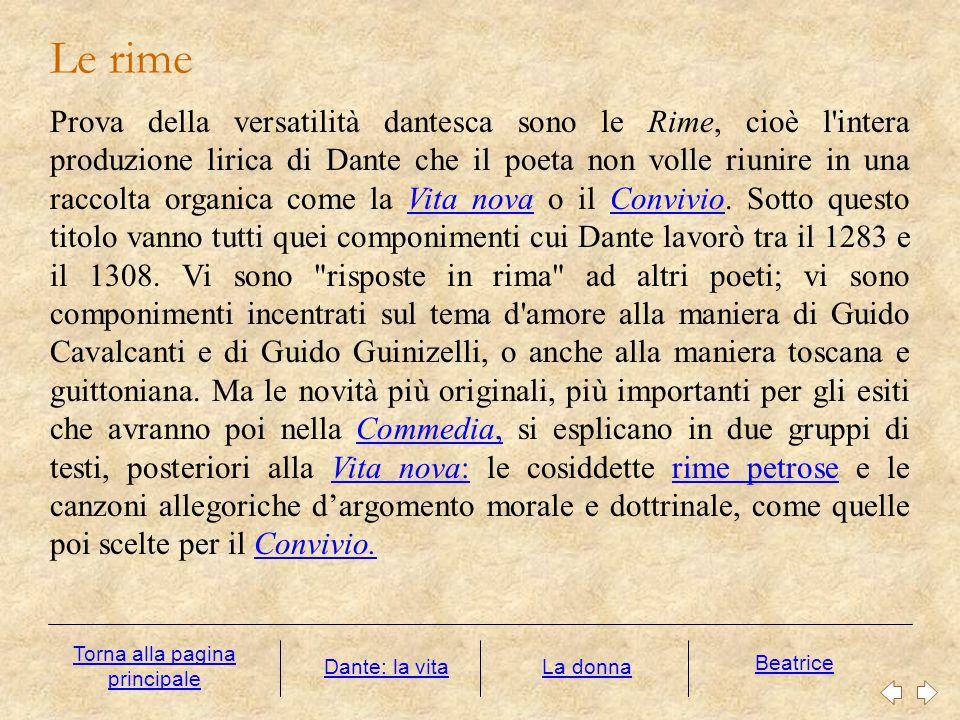 Le rime Prova della versatilità dantesca sono le Rime, cioè l'intera produzione lirica di Dante che il poeta non volle riunire in una raccolta organic