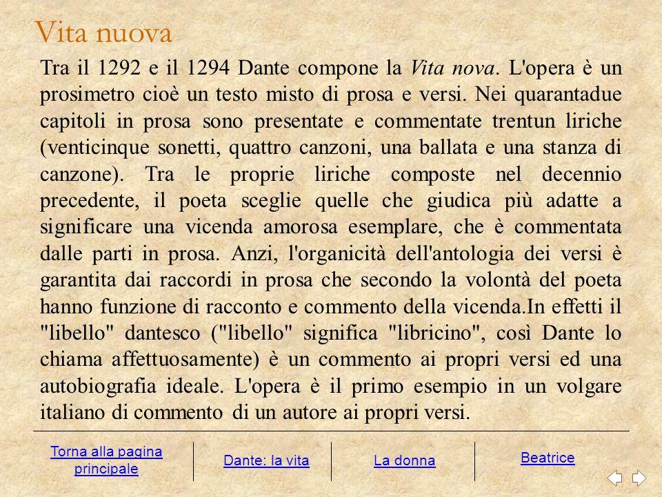 Tra il 1292 e il 1294 Dante compone la Vita nova. L'opera è un prosimetro cioè un testo misto di prosa e versi. Nei quarantadue capitoli in prosa sono