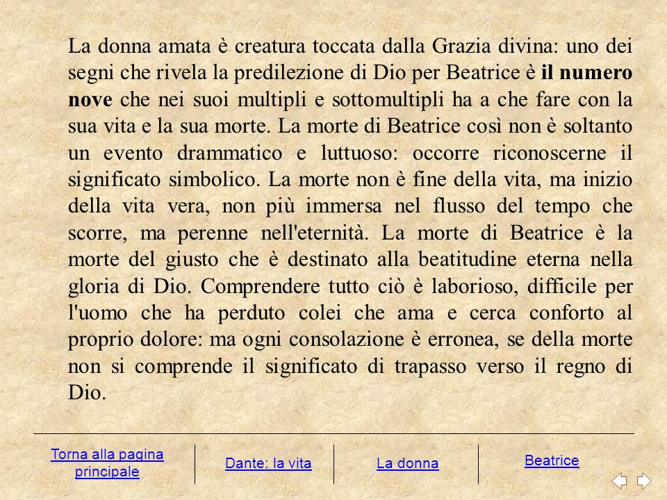 La donna amata è creatura toccata dalla Grazia divina: uno dei segni che rivela la predilezione di Dio per Beatrice è il numero nove che nei suoi mult