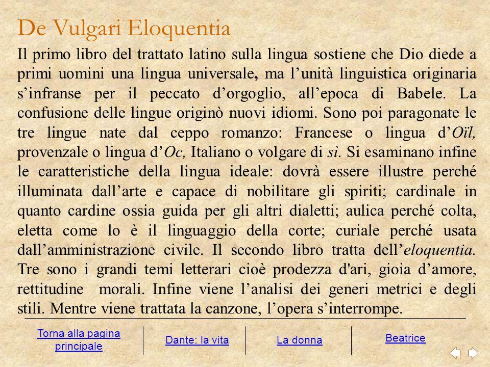 De Vulgari Eloquentia Il primo libro del trattato latino sulla lingua sostiene che Dio diede a primi uomini una lingua universale, ma l'unità linguist