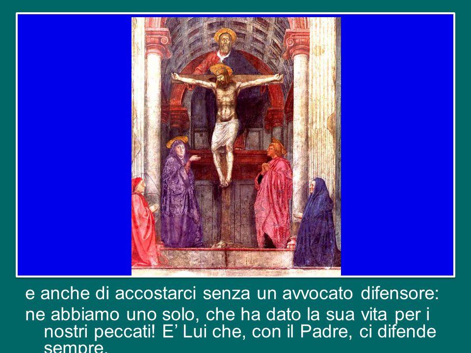 Il poter confessare i nostri peccati è un dono di Dio, è un regalo, è opera sua (cfr Ef 2,8-10).
