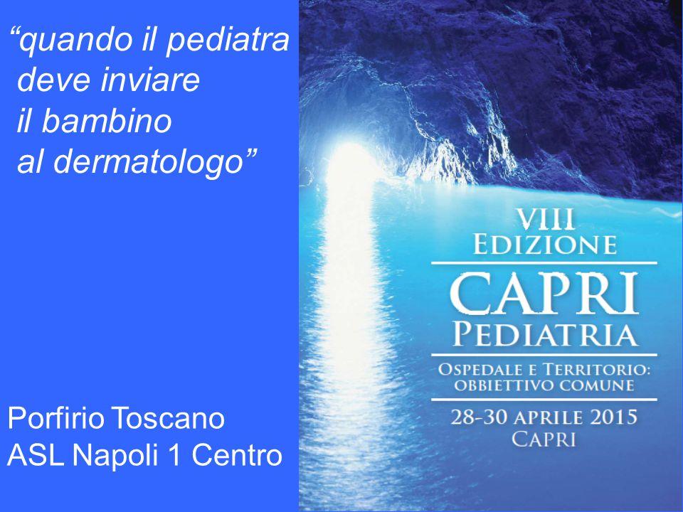 quando il pediatra deve inviare il bambino al dermatologo Porfirio Toscano ASL Napoli 1 Centro