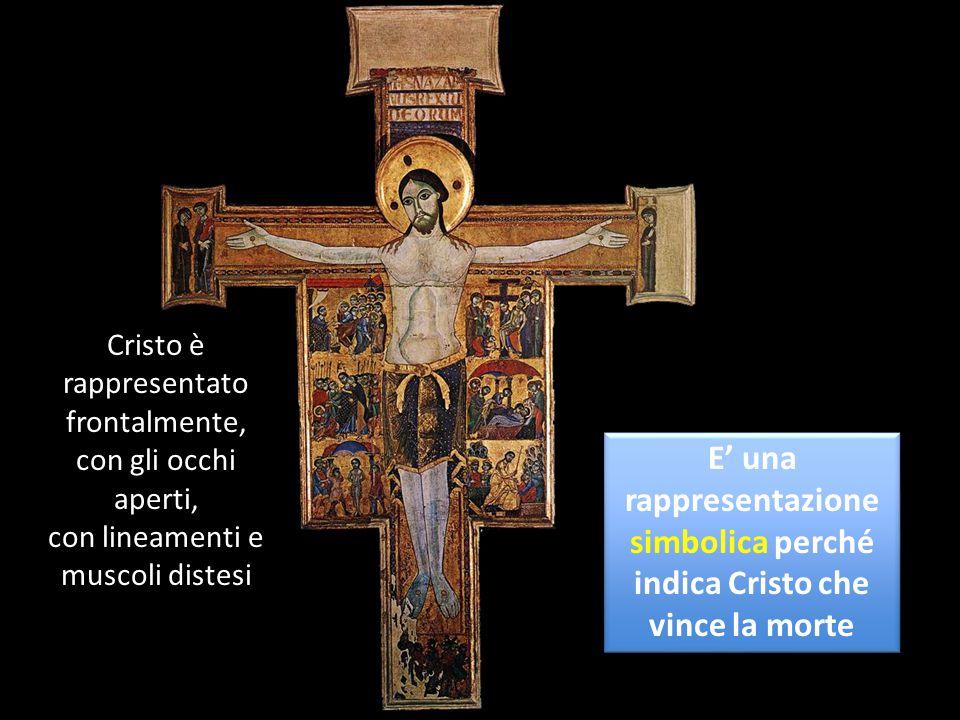E' una rappresentazione simbolica perché indica Cristo che vince la morte Cristo è rappresentato frontalmente, con gli occhi aperti, con lineamenti e muscoli distesi