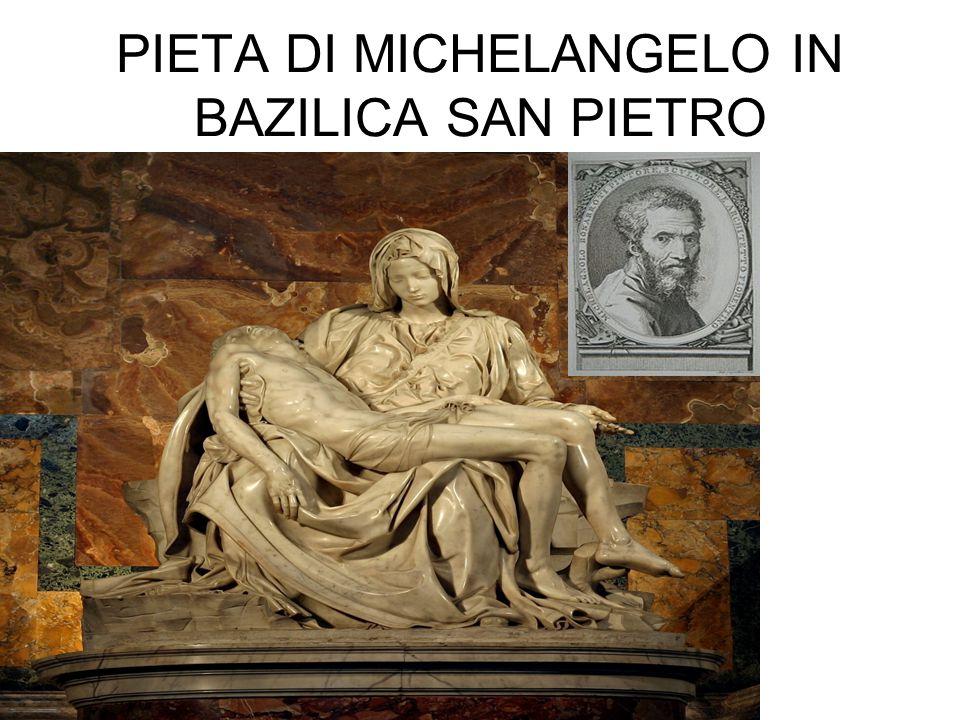 PIETA DI MICHELANGELO IN BAZILICA SAN PIETRO.