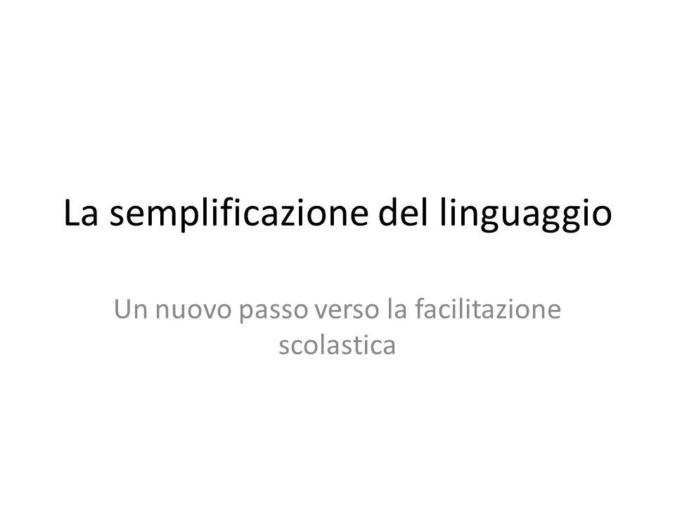 La semplificazione del linguaggio Un nuovo passo verso la facilitazione scolastica