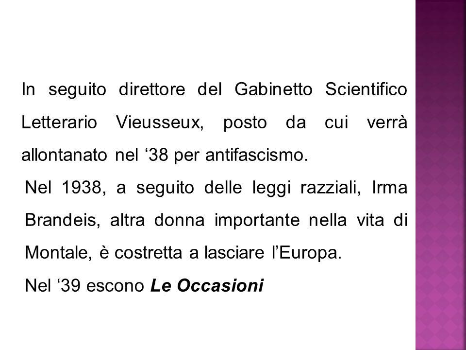 In seguito direttore del Gabinetto Scientifico Letterario Vieusseux, posto da cui verrà allontanato nel '38 per antifascismo. Nel 1938, a seguito dell