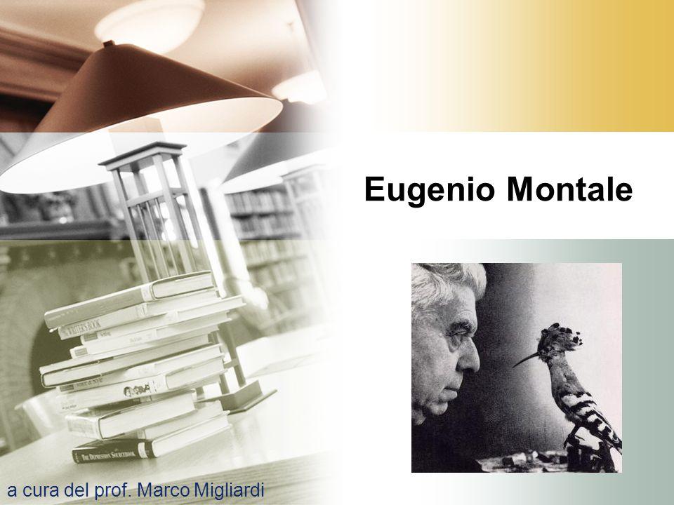 Eugenio Montale a cura del prof. Marco Migliardi