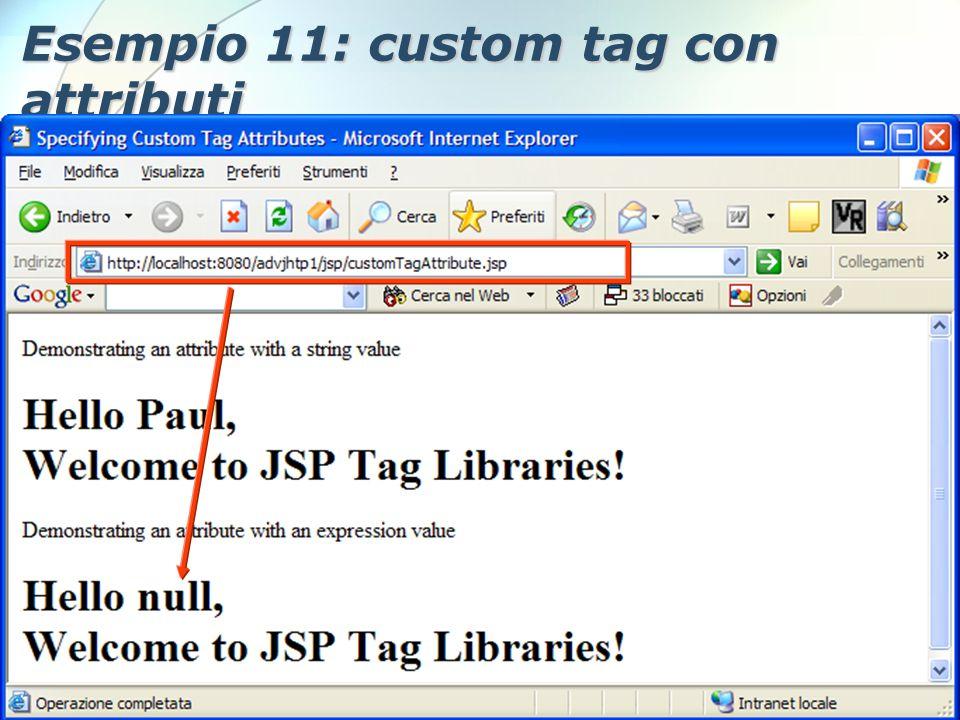 6 Dicembre 2005Stefano Clemente104 Esempio 11: custom tag con attributi