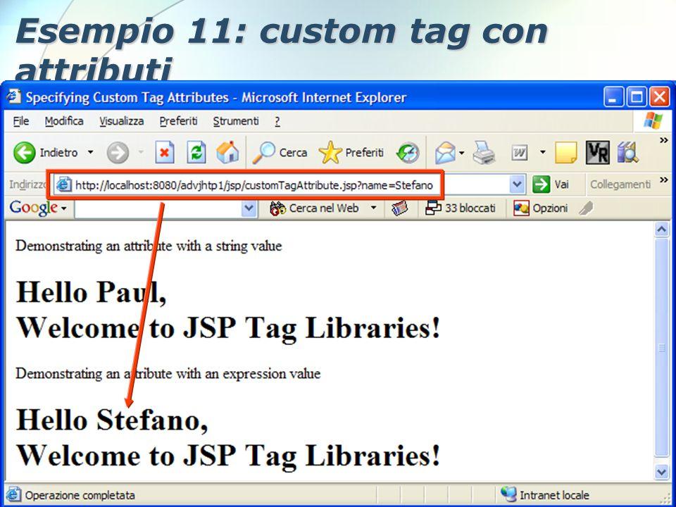 6 Dicembre 2005Stefano Clemente105 Esempio 11: custom tag con attributi