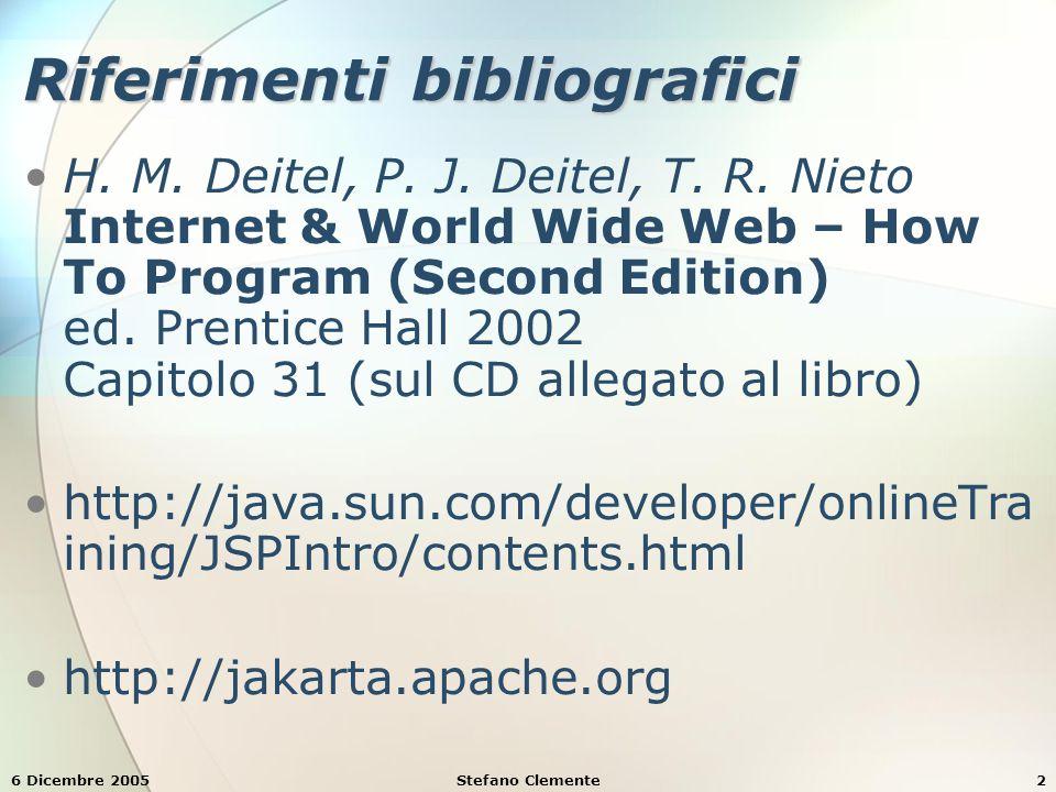 6 Dicembre 2005Stefano Clemente73 Esempio 8: GuestDataBean.java addRecord.setString( 3, guest.getEmail() ); addRecord.setString( 3, guest.getEmail() ); addRecord.executeUpdate(); addRecord.executeUpdate(); } // close statements and terminate database connection // close statements and terminate database connection protected void finalize() protected void finalize() { // attempt to close database connection // attempt to close database connection try { try { getRecords.close(); getRecords.close(); addRecord.close(); addRecord.close(); connection.close(); connection.close(); } // process SQLException on close operation // process SQLException on close operation catch ( SQLException sqlException ) { catch ( SQLException sqlException ) { sqlException.printStackTrace(); sqlException.printStackTrace(); } }}