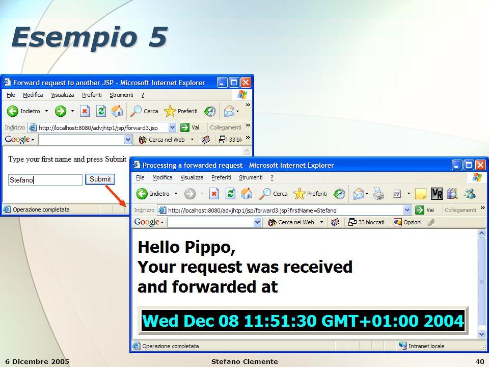 6 Dicembre 2005Stefano Clemente40 Esempio 5
