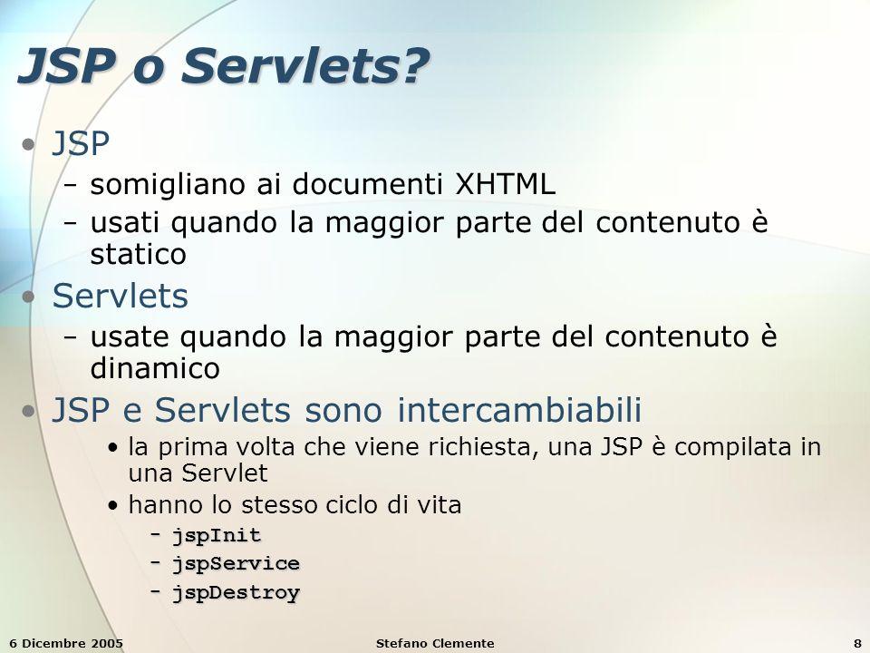 6 Dicembre 2005Stefano Clemente89 Direttive Sono messaggi al JSP-container che permettono al programmatore di − specificare delle impostazioni per le pagine (es.