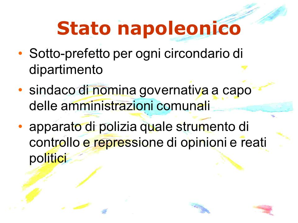 Stato napoleonico Sotto-prefetto per ogni circondario di dipartimento sindaco di nomina governativa a capo delle amministrazioni comunali apparato di