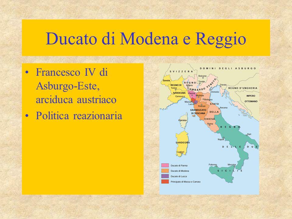 Ducato di Modena e Reggio Francesco IV di Asburgo-Este, arciduca austriaco Politica reazionaria