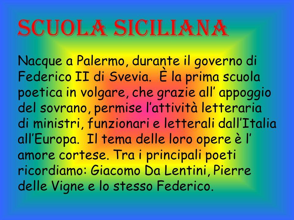 Scuola siciliana Nacque a Palermo, durante il governo di Federico II di Svevia.