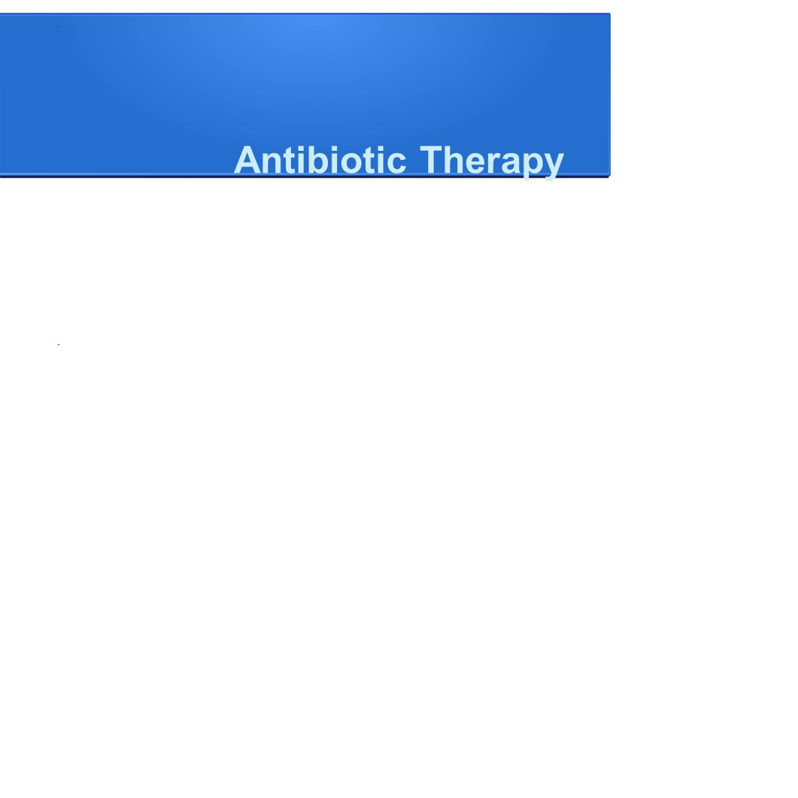 Antibiotic Therapy lBegin intravenous antibiotics within first hour of recognition of severe sepsis.