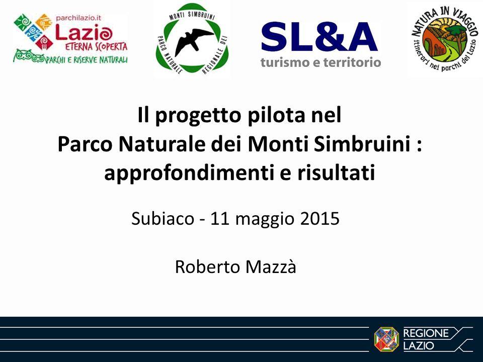 Il progetto pilota nel Parco Naturale dei Monti Simbruini : approfondimenti e risultati Subiaco - 11 maggio 2015 Roberto Mazzà