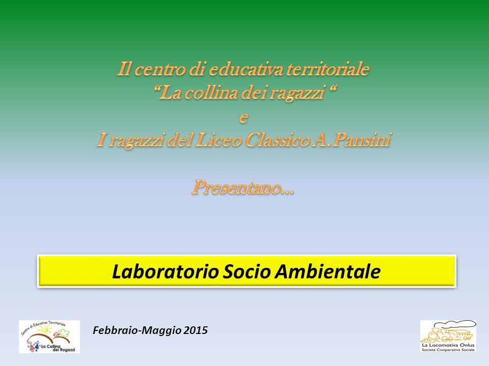 Laboratorio Socio Ambientale Febbraio-Maggio 2015