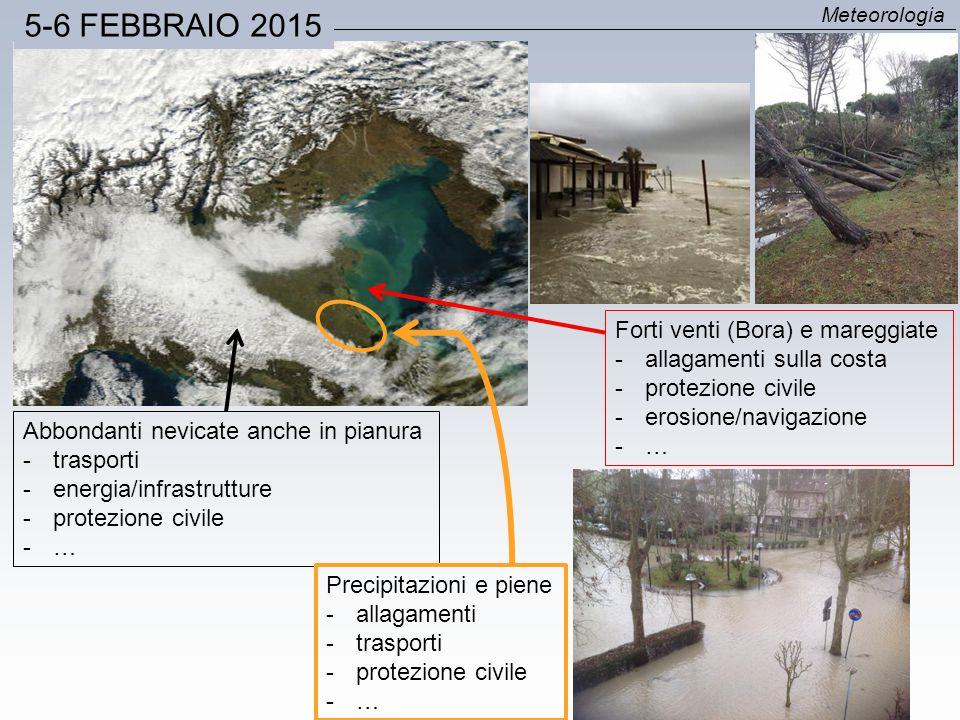 Meteorologia Abbondanti nevicate anche in pianura -trasporti -energia/infrastrutture -protezione civile -… Precipitazioni e piene -allagamenti -traspo
