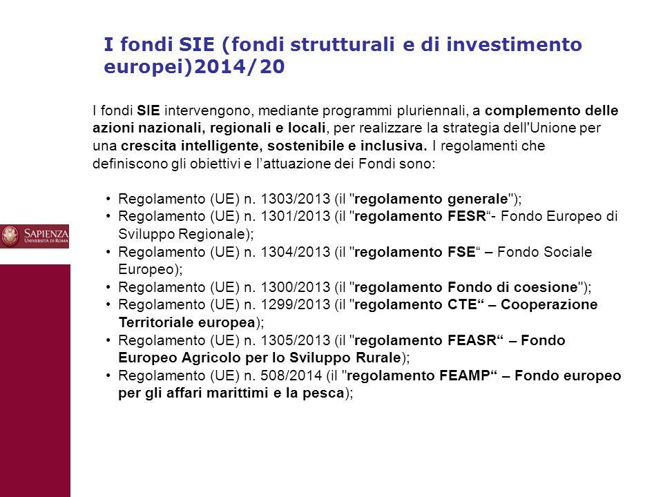10 I fondi SIE (fondi strutturali e di investimento europei)2014/20 I fondi SIE intervengono, mediante programmi pluriennali, a complemento delle azioni nazionali, regionali e locali, per realizzare la strategia dell Unione per una crescita intelligente, sostenibile e inclusiva.