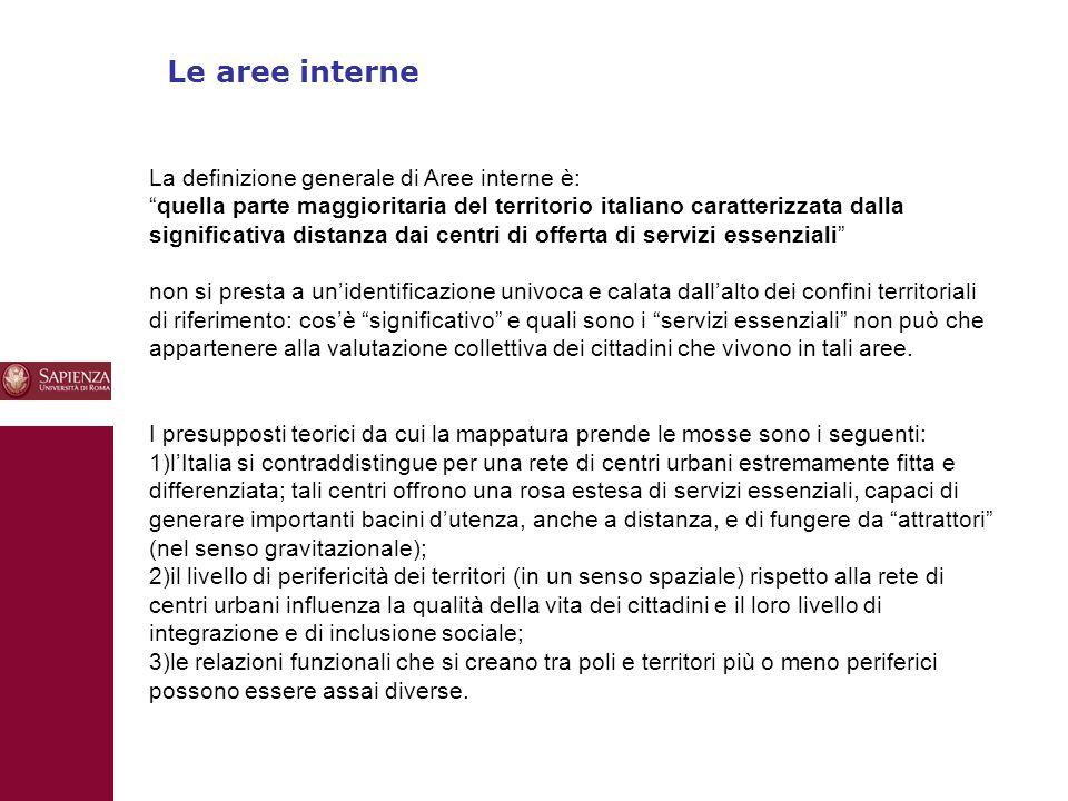 """10 Le aree interne La definizione generale di Aree interne è: """"quella parte maggioritaria del territorio italiano caratterizzata dalla significativa d"""