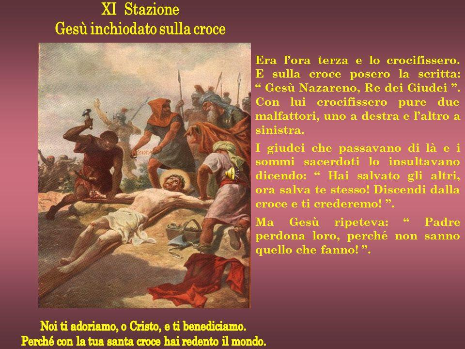 """Era l'ora terza e lo crocifissero. E sulla croce posero la scritta: """" Gesù Nazareno, Re dei Giudei """". Con lui crocifissero pure due malfattori, uno a"""