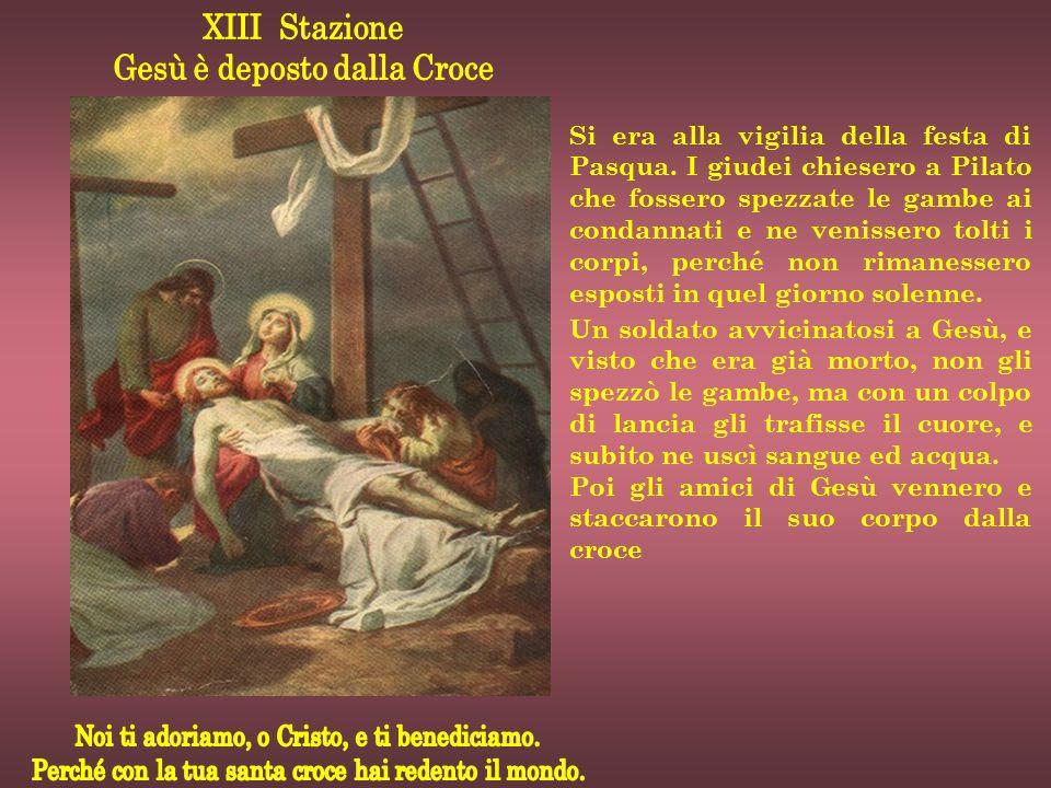 Si era alla vigilia della festa di Pasqua. I giudei chiesero a Pilato che fossero spezzate le gambe ai condannati e ne venissero tolti i corpi, perché
