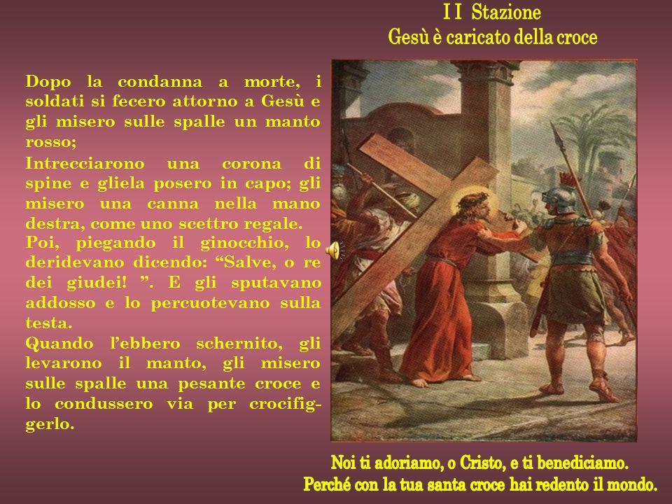 Dopo la condanna a morte, i soldati si fecero attorno a Gesù e gli misero sulle spalle un manto rosso; Intrecciarono una corona di spine e gliela pose
