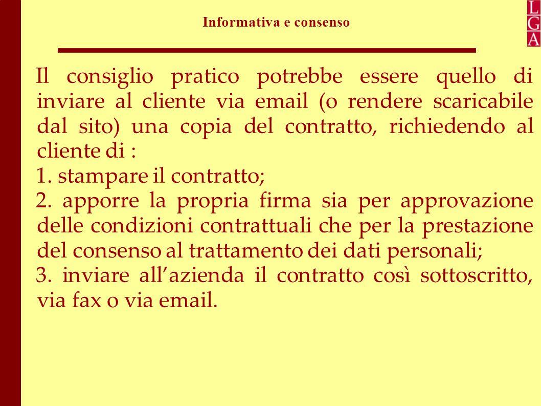 Informativa e consenso Per quanto questa modalità possa «appesantire» la conclusione del contratto telematico, attualmente è l'unica che è consentita per legge per l'acquisizione del consenso.