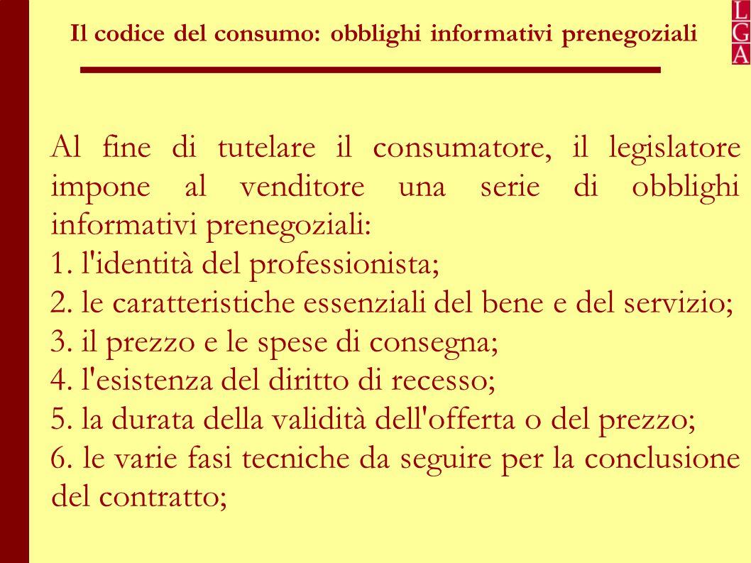 Il codice del consumo: obblighi informativi prenegoziali 7.