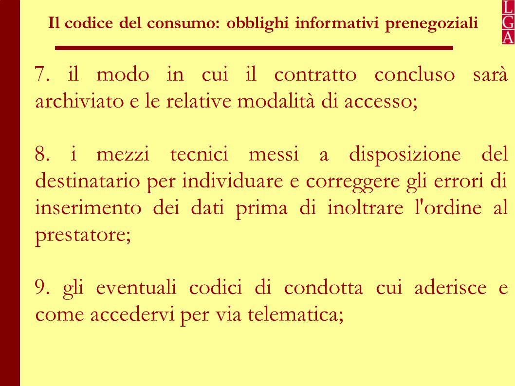 Il codice del consumo: obblighi informativi prenegoziali 10.