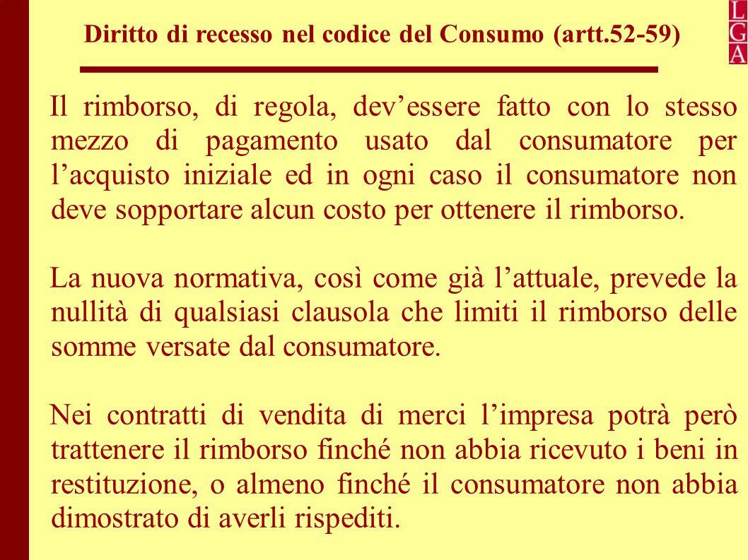 Diritto di recesso nel codice del Consumo (artt.52-59) Infine, ci sarà uno stop alle sovrattasse per chi usa come metodo di pagamento la carta di credito.