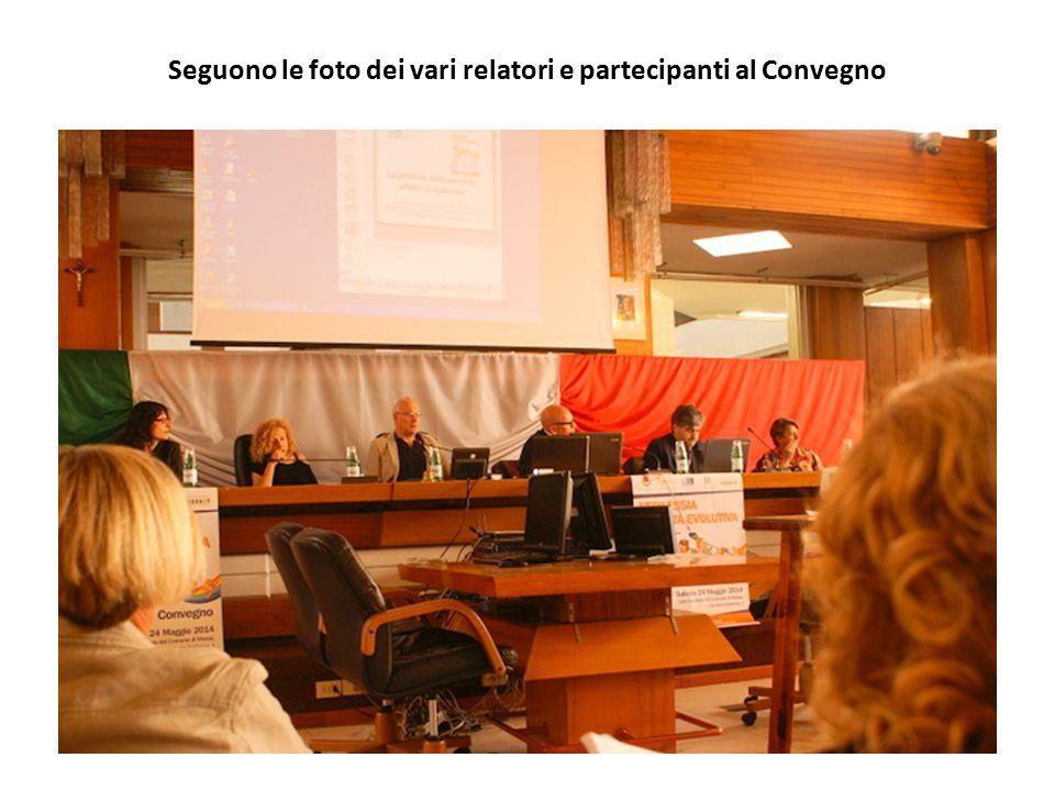 Seguono le foto dei vari relatori e partecipanti al Convegno