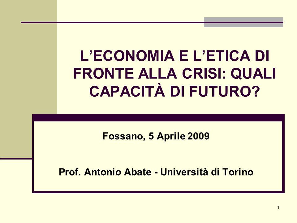 1 L'ECONOMIA E L'ETICA DI FRONTE ALLA CRISI: QUALI CAPACITÀ DI FUTURO.