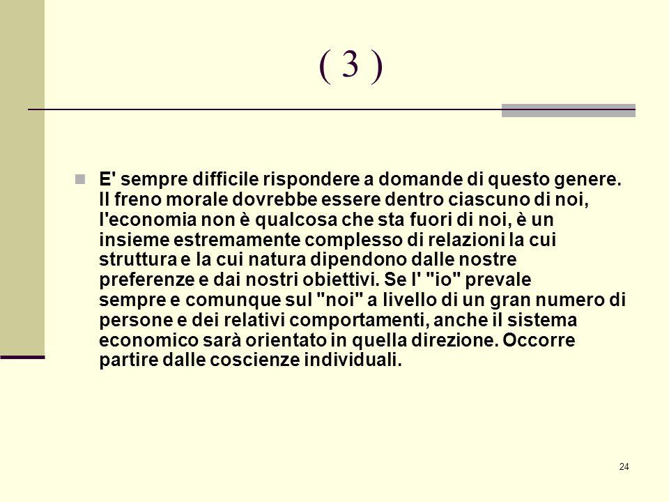 24 ( 3 ) E sempre difficile rispondere a domande di questo genere.