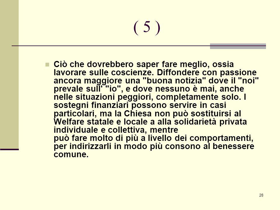 28 ( 5 ) Ciò che dovrebbero saper fare meglio, ossia lavorare sulle coscienze.