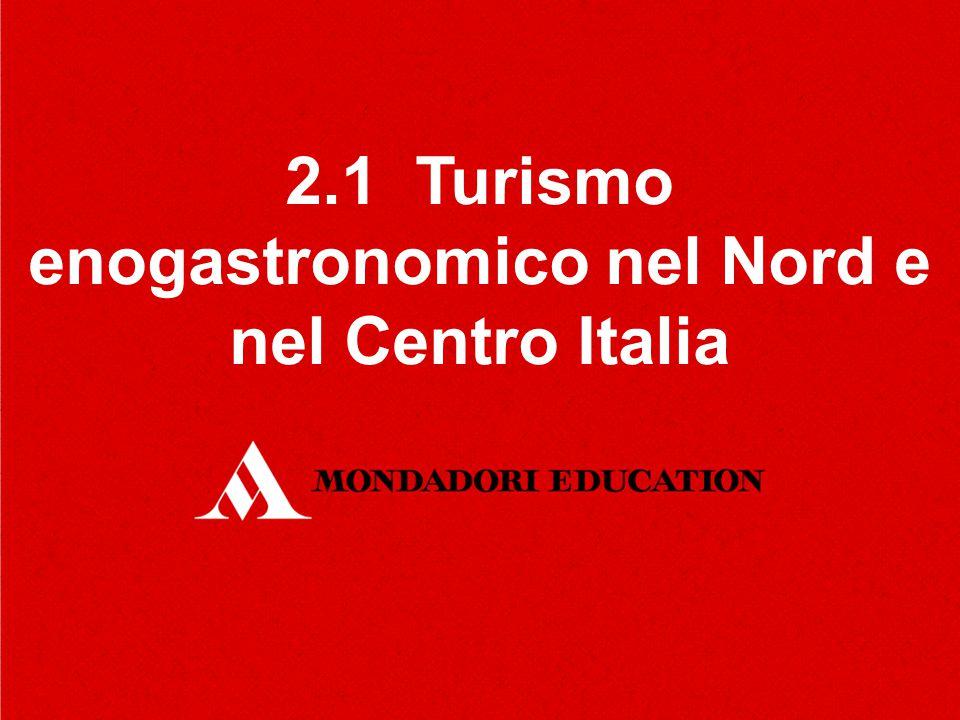 2.1 Turismo enogastronomico nel Nord e nel Centro Italia