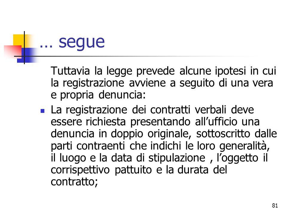 81 … segue Tuttavia la legge prevede alcune ipotesi in cui la registrazione avviene a seguito di una vera e propria denuncia: La registrazione dei con