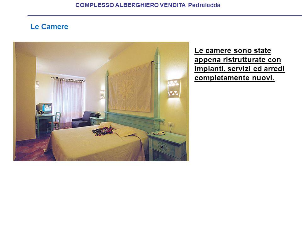 Le Camere COMPLESSO ALBERGHIERO VENDITA Pedraladda Le camere sono state appena ristrutturate con impianti, servizi ed arredi completamente nuovi.