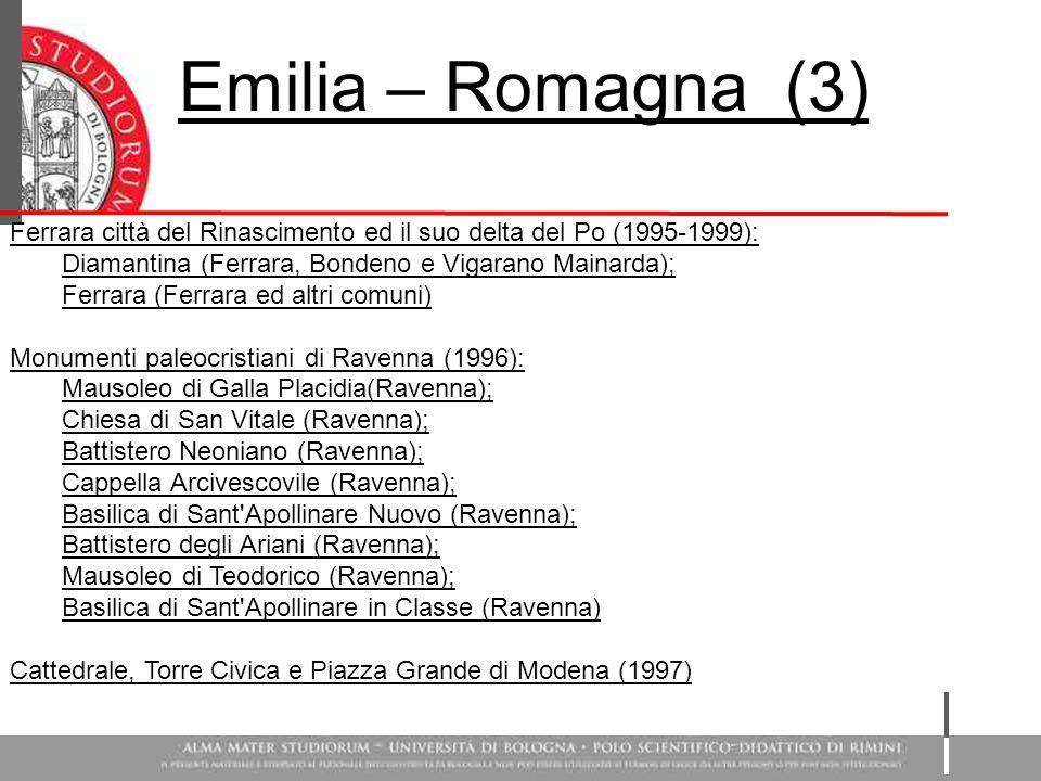 Emilia – Romagna (3) Ferrara città del Rinascimento ed il suo delta del Po (1995-1999): Diamantina (Ferrara, Bondeno e Vigarano Mainarda); Ferrara (Fe