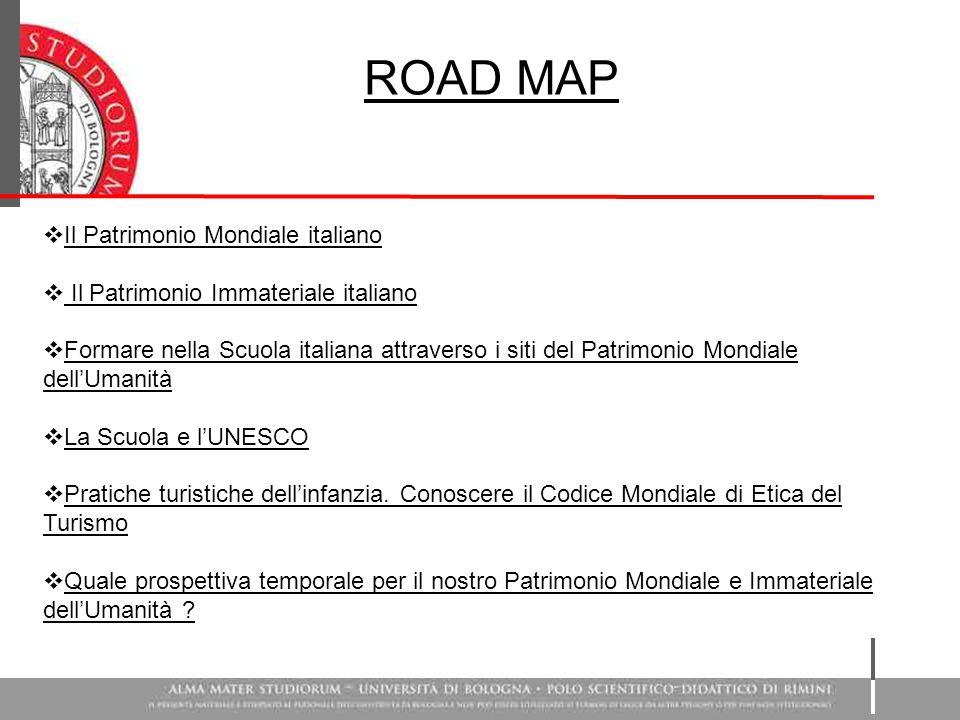  Il Patrimonio Mondiale italiano  Il Patrimonio Immateriale italiano  Formare nella Scuola italiana attraverso i siti del Patrimonio Mondiale dell'