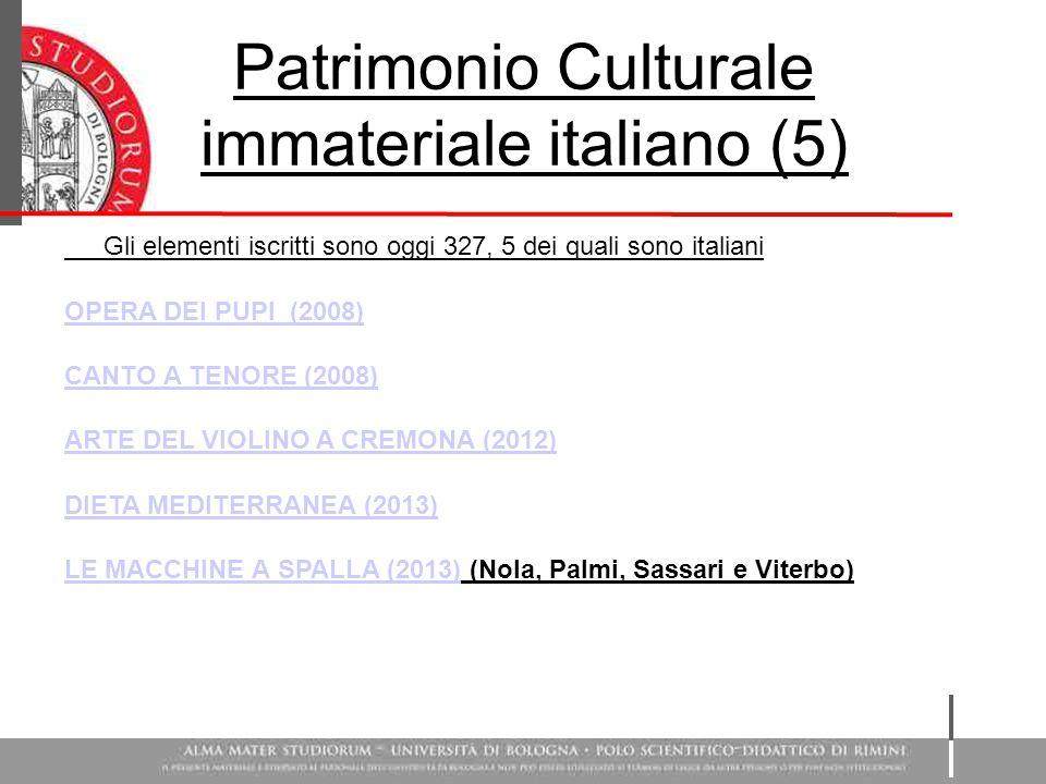 Patrimonio Culturale immateriale italiano (5) Gli elementi iscritti sono oggi 327, 5 dei quali sono italiani OPERA DEI PUPI (2008) CANTO A TENORE (200