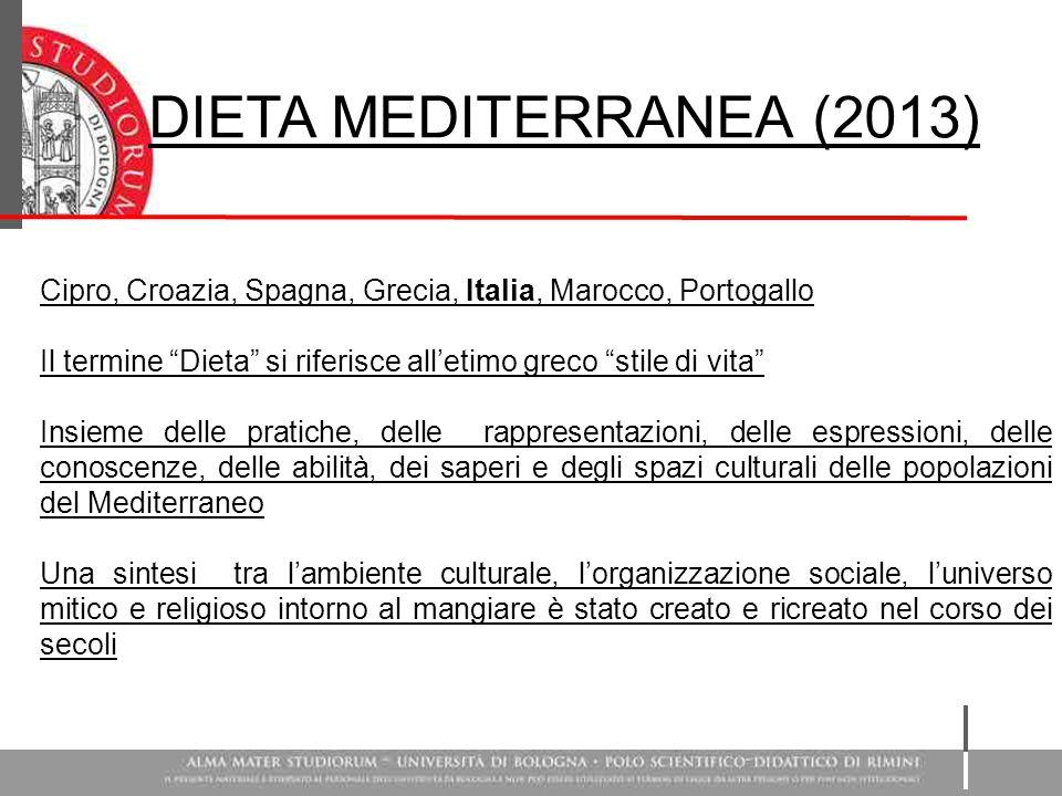"""DIETA MEDITERRANEA (2013) Cipro, Croazia, Spagna, Grecia, Italia, Marocco, Portogallo Il termine """"Dieta"""" si riferisce all'etimo greco """"stile di vita"""""""