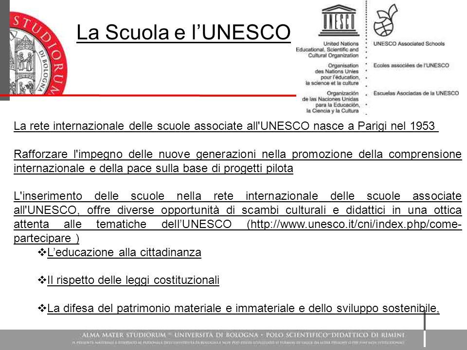 La Scuola e l'UNESCO La rete internazionale delle scuole associate all'UNESCO nasce a Parigi nel 1953 Rafforzare l'impegno delle nuove generazioni nel