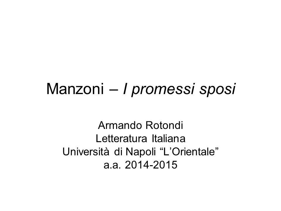 """Manzoni – I promessi sposi Armando Rotondi Letteratura Italiana Università di Napoli """"L'Orientale"""" a.a. 2014-2015"""