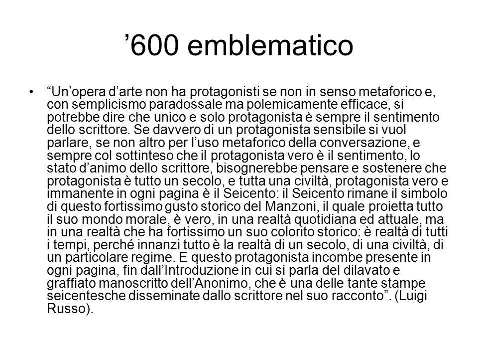 """'600 emblematico """"Un'opera d'arte non ha protagonisti se non in senso metaforico e, con semplicismo paradossale ma polemicamente efficace, si potrebbe"""