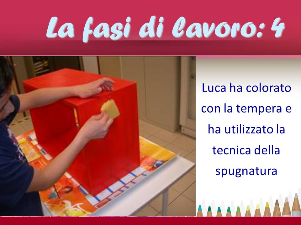 La fasi di lavoro: 4 Luca ha colorato con la tempera e ha utilizzato la tecnica della spugnatura