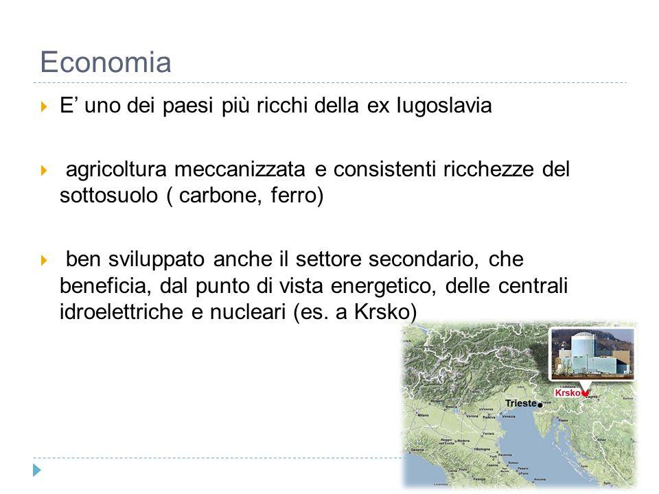 Economia  E' uno dei paesi più ricchi della ex Iugoslavia  agricoltura meccanizzata e consistenti ricchezze del sottosuolo ( carbone, ferro)  ben s