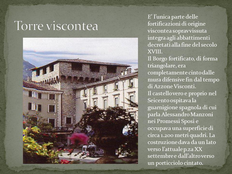 E' l'unica parte delle fortificazioni di origine viscontea sopravvissuta integra agli abbattimenti decretati alla fine del secolo XVIII.